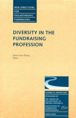 Diversity in the Fundraising Profession: New Directions for Philanthropic Fundraising, Number 34 - J-B PF Single Issue Philanthropic Fundraising (Paperback)
