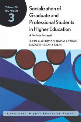 The Socialization of Graduate and Professional Stu Dents in Higher Education Ashe-Eric/Higher Educati on Research Volume 28, Report Number 3, 2001 (Paperback)
