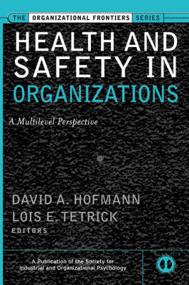 Health and Safety in Organizations: A Multilevel Perspective - J-B SIOP Frontiers Series (Hardback)
