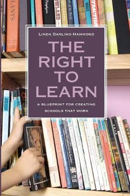 The Right to Learn: A Blueprint for Creating Schools That Work (Paperback)