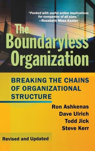 The Boundaryless Organization: Breaking the Chains of Organizational Structure - J-B US non-Franchise Leadership (Hardback)