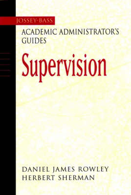 The Jossey-Bass Academic Administrator's Guide to Supervision (Paperback)