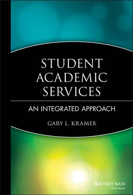 Student Academic Services: An Integrated Approach (Hardback)