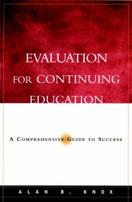 Evaluation for Continuing Education: A Comprehensive Guide to Success (Hardback)