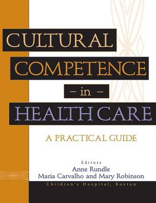 Cultural Competence in Health Care: A Practical Guide (Paperback)