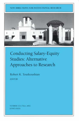Conducting Salary-Equity Studies: Alternative Approaches to Research: New Directions for Institutional Research, Number 115 - J-B IR Single Issue Institutional Research (Paperback)