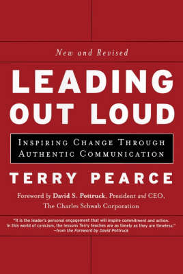 Leading Out Loud: Inspiring Change Through Authentic Communications (Hardback)