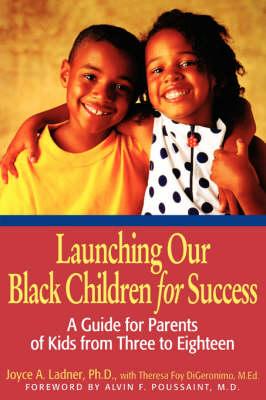 Launching Our Black Children for Success: A Guide for Parents of Kids from Three to Eighteen (Paperback)