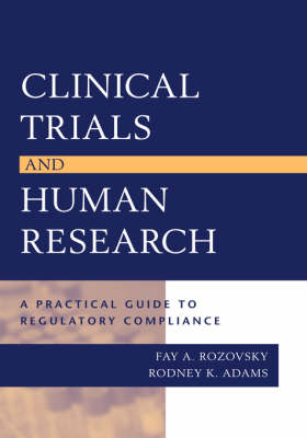 Clinical Trials and Human Research: A Practical Guide to Regulatory Compliance (Hardback)