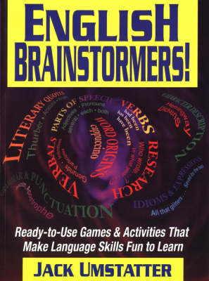 English Brainstormers: Ready-to-use Games and Activities That Make Language Skills Fun to Learn (Paperback)