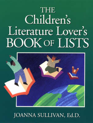 The Childrens Literature Lovers Book of Lists - J-B Ed: Book of Lists (Paperback)