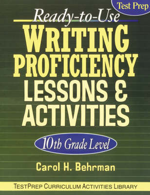 Ready-To-Use Writing Proficiency Lessons and Activities: 10th Grade Level - J-B Ed: Test Prep (Paperback)