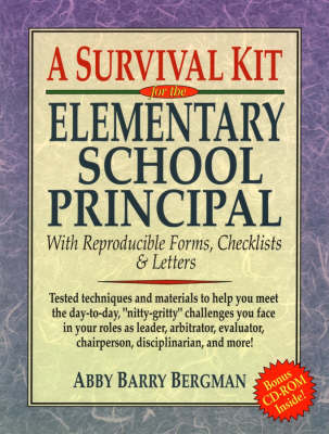A Survival Kit for the Elementary School Principal with Reproducible Forms, Checklists and Letters - Survival Guides (Paperback)