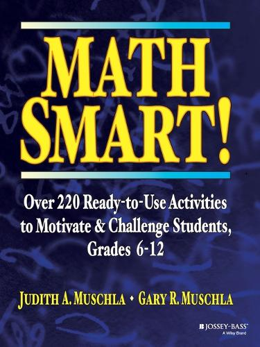 Math Smart!: Over 220 Ready-to-Use Activities to Motivate & Challenge Students, Grades 6-12 (Paperback)