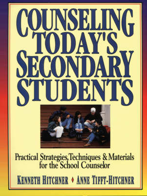 Counseling Today's Secondary Students: Practical Strategies, Techniques and Materials for the School Counselor (Paperback)