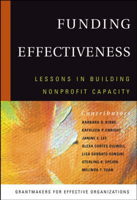 Funding Effectiveness: Lessons in Building Non-profit Capacity (Hardback)