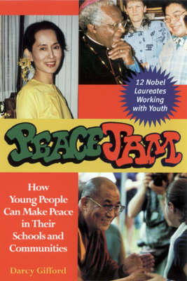 PeaceJam: How Young People Can Make Peace in Their Schools and Communities (Paperback)