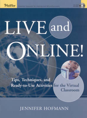 Live and Online!: Tips, Techniques and Ready-to-use Activities for the Virtual Classroom (Hardback)