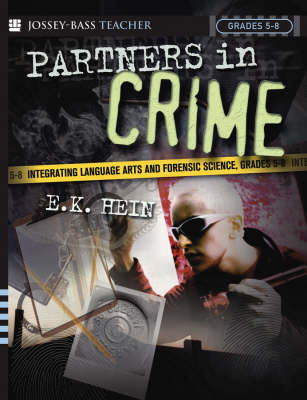 Partners in Crime: Integrating Language Arts and Forensic Science, Grades 5-8 (Paperback)