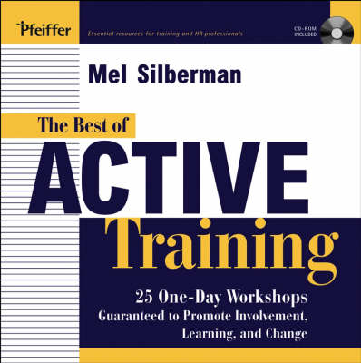 The Best of Active Training: 25 One-day Workshops Guaranteed to Promote Involvement, Learning, and Change