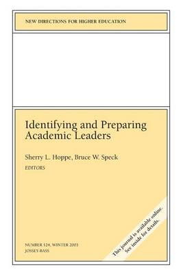 Identifying and Prepaing Academic Leaders: New Directions for Higher Education, Number 124 - J-B HE Single Issue Higher Education (Paperback)