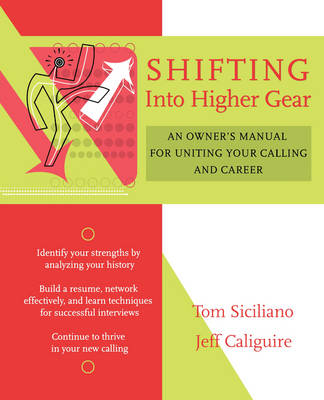 Shifting Into Higher Gear: An Owner's Manual for Uniting Your Calling and Career (Paperback)