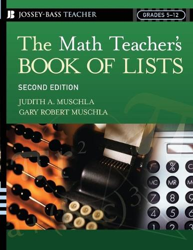 The Math Teacher's Book Of Lists - J-B Ed: Book of Lists (Paperback)