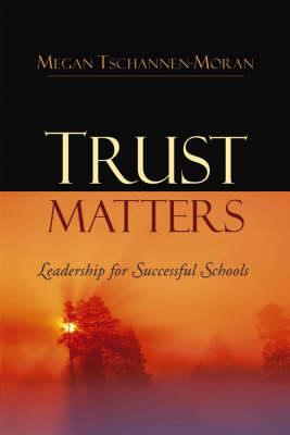 Trust Matters: Leadership for Successful Schools (Hardback)