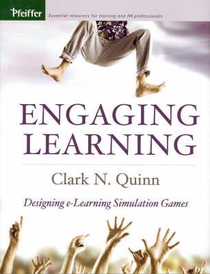 Engaging Learning: Designing e-Learning Simulation Games (Hardback)
