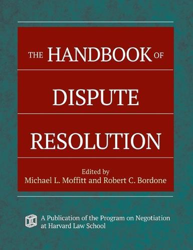 The Handbook of Dispute Resolution (Hardback)