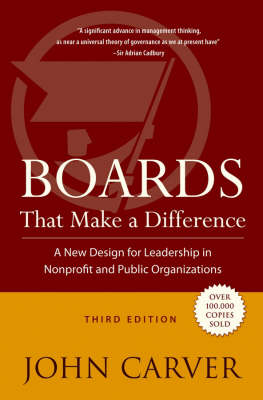 Boards That Make a Difference: A New Design for Leadership in Nonprofit and Public Organizations - J-B Carver Board Governance Series (Hardback)