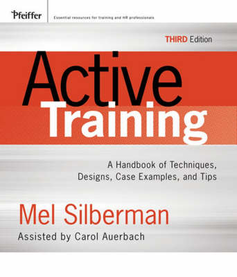 Active Training: A Handbook of Techniques, Designs, Case Examples, and Tips - Active Training Series (Hardback)