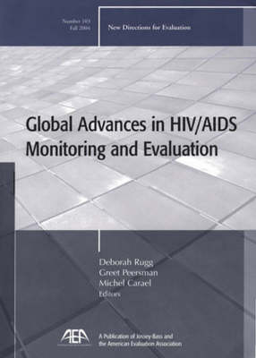 Global Advances in HIV / AIDS Monitoring and Evaluation: New Directions for Evaluation, Number 103 - J-B PE Single Issue (Program) Evaluation (Paperback)