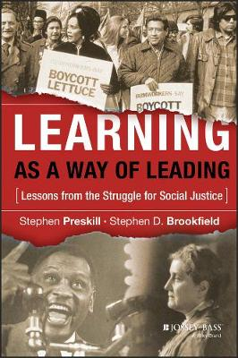 Learning as a Way of Leading: Lessons from the Struggle for Social Justice (Hardback)