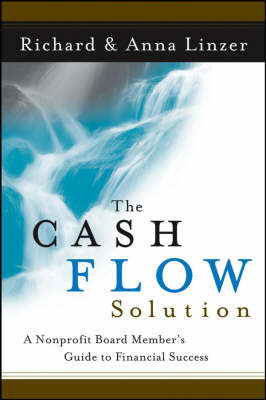 The Cash Flow Solution: The Nonprofit Board Member's Guide to Financial Success (Paperback)