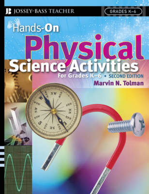 Hands-On Physical Science Activities For Grades K-6 - J-B Ed: Hands On (Paperback)