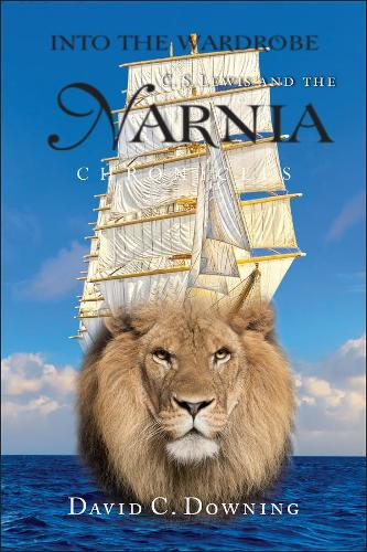 Into the Wardrobe: C. S. Lewis and the Narnia Chronicles (Hardback)