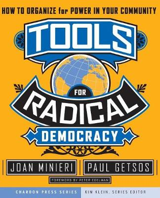 Tools for Radical Democracy: How to Organize for Power in Your Community - Kim Klein's Fundraising Series (Paperback)