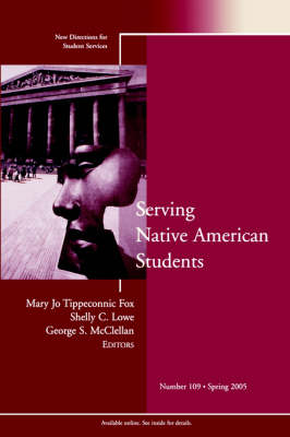 Serving Native American Students: New Directions for Student Services, Number 109 - J-B SS Single Issue Student Services (Paperback)