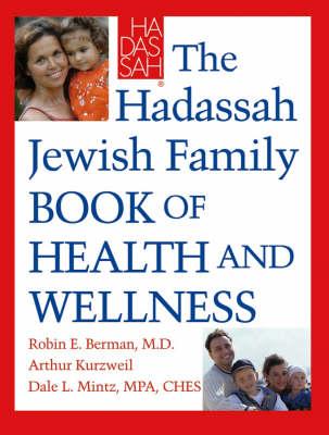 The Haddassah Jewish Family Guide to Health and Wellness (Hardback)