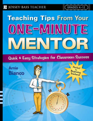 Teaching Tips from Your One-minute Mentor: Quick and Easy Strategies for Classroom Success (Paperback)