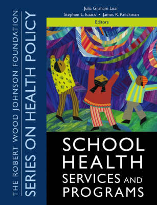 School Health Services and Programs - Public Health/Robert Wood Johnson Foundation Anthology (Paperback)