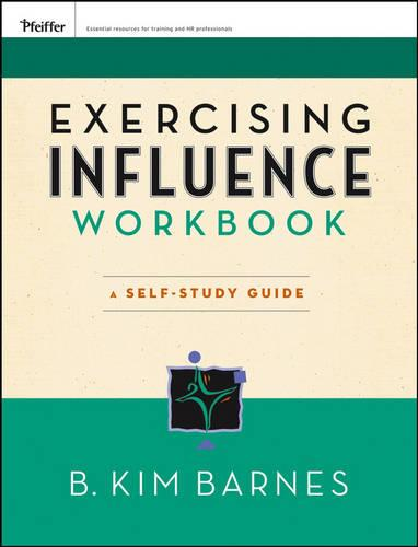 Exercising Influence Workbook: A Self-Study Guide (Paperback)