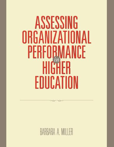 Assessing Organizational Performance in Higher Education - Research Methods for the Social Sciences (Paperback)