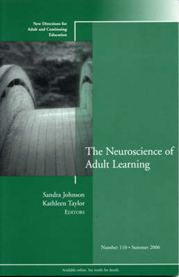 The Neuroscience of Adult Learning: New Directions for Adult and Continuing Education, Number 110 - J-B ACE Single Issue Adult & Continuing Education (Paperback)