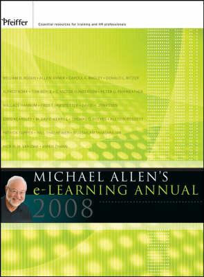 Michael Allen's 2008 e-Learning Annual - J-B Pfeiffer Annual (Hardback)