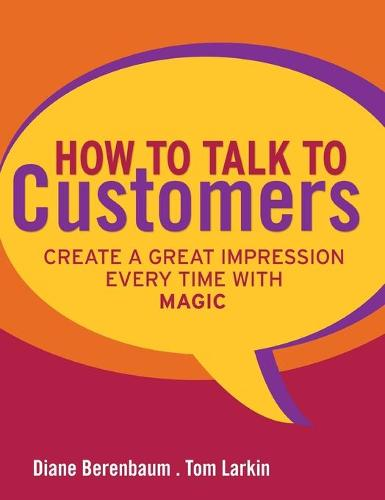 How to Talk to Customers: Create a Great Impression Every Time with MAGIC (Hardback)