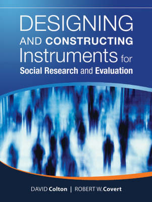 Designing and Constructing Instruments for Social Research and Evaluation - Research Methods for the Social Sciences (Paperback)
