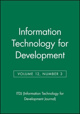Information Technology for Development, Volume 12, Number 1 - ITDJ - single issue Information Technology for Development Journal (Paperback)