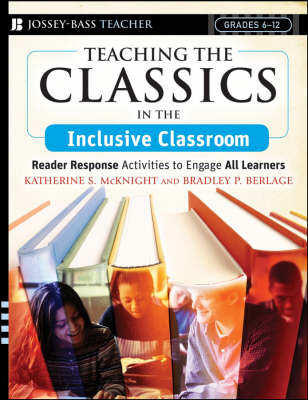 Teaching the Classics in the Inclusive Classroom: Reader Response Activities to Engage All Learners (Paperback)